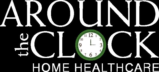 AROUND The CLOCK HOME HEALTHCARE